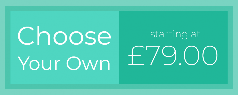 Choose your own starting at £79.00